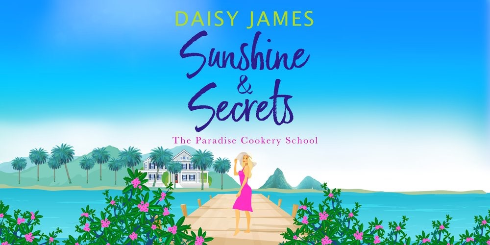 Blog Tour: Sunshine and Secrets (Paradise Cooking School #1) by Daisy James