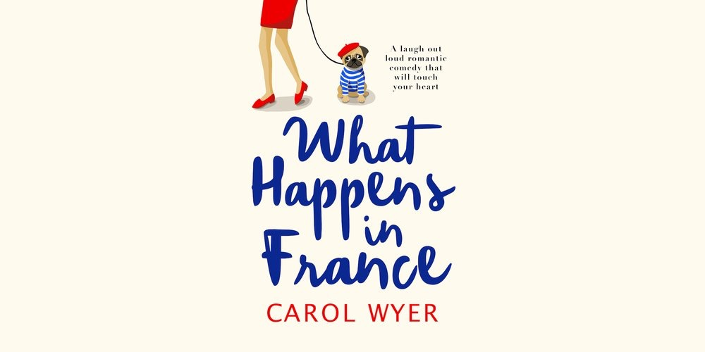 Blog Tour: What Happens in France by CarolWyer