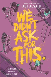 Blog Tour: We Didn't Ask for This by AdiAlsaid