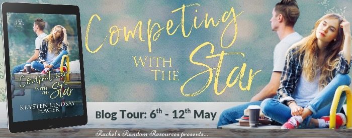 Competing with the Star (Star #2) by Krysten Lindsey Hager @KrystenLindsay @rararesources #ya #love#romance